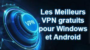 les-meilleurs-vpn-gratuits-android-et-windows