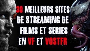 les-meilleurs-sites-streaming-films-series-vf-vostfr