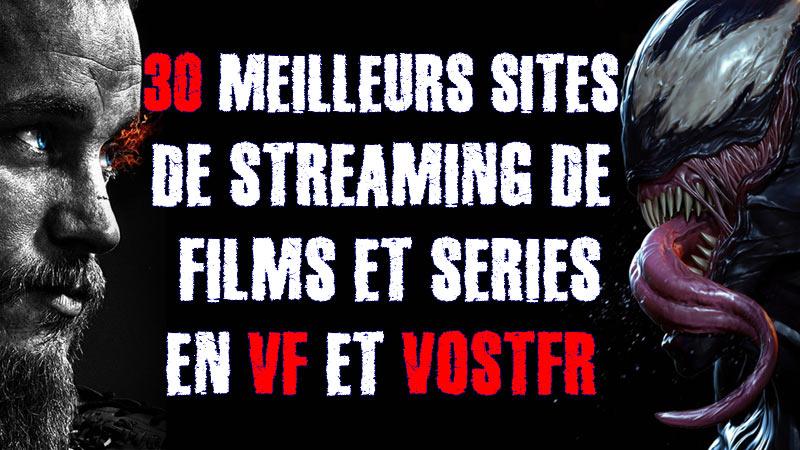 30 Meilleurs Sites De Streaming Hd Films Et Series Vf Vostfr Gratuits
